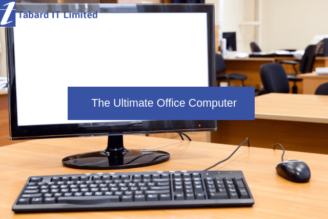 The Ultimate Office Computer